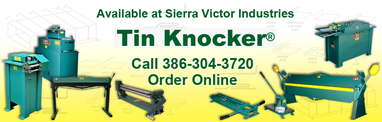 TIN KNOCKER Available at Sierra Victor Industries