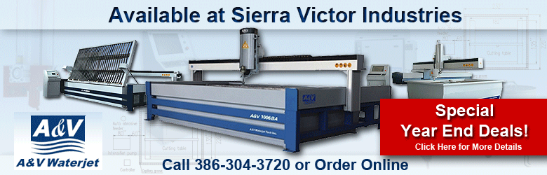 A&V WATERJET Special Year End Deal Available at Sierra Victor Industries!